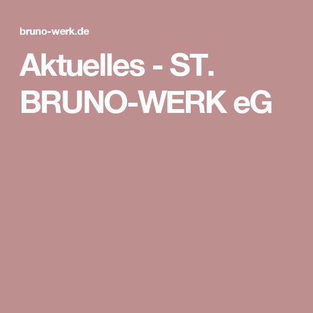 Aktuelles - ST. BRUNO-WERK eG