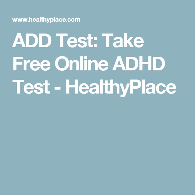 ADD Test: Take Free Online ADHD Test - HealthyPlace