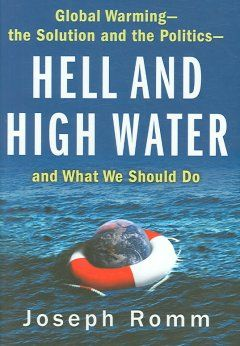 29 best our earth global warming climate change environmental catalog hell and high water global warming the solution and the politics and what we should do joseph j fandeluxe Images