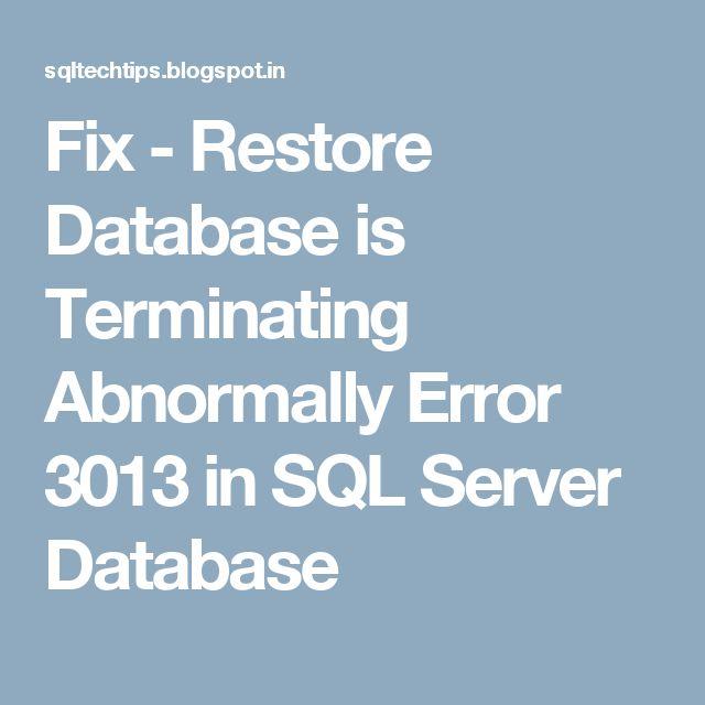 Fix - Restore Database is Terminating Abnormally Error 3013 in SQL Server Database