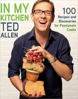In My Kitchen: 100 Recipes and Discoveries for Passionate Cooks by Ted Allen