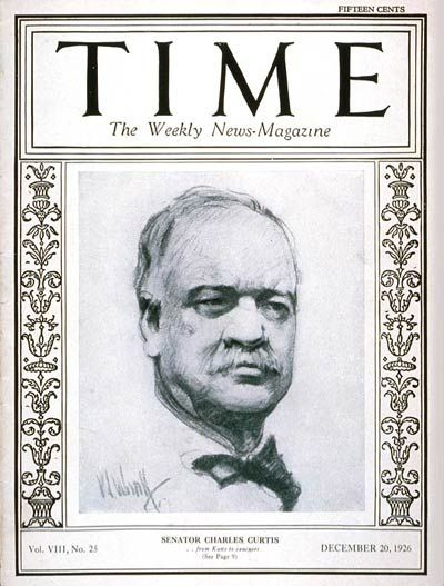 TIME Cover - Vol. 8 Nº 25: Senator Charles Curtis | Dec. 20, 1926              http://en.wikipedia.org/wiki/Charles_Curtis