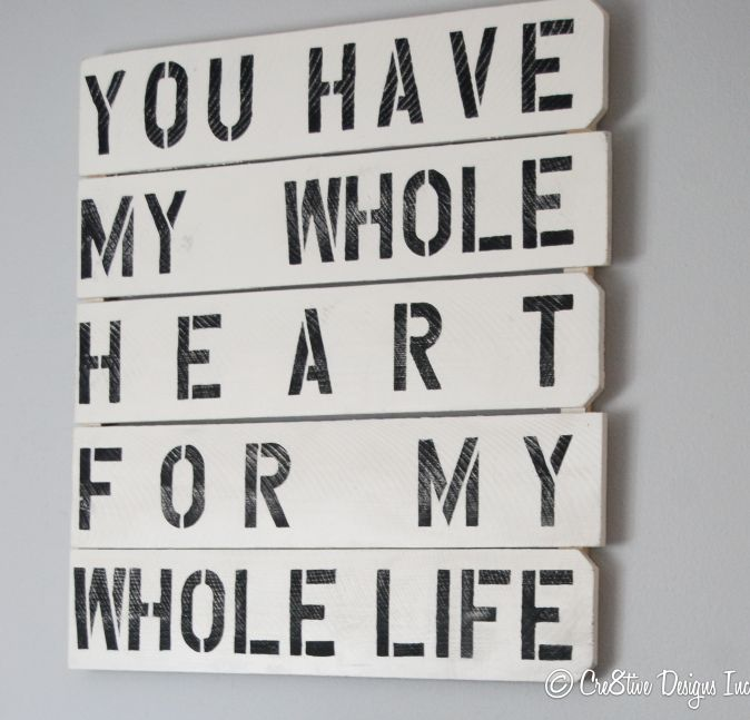 You Have My Whole Heart (reclaimed fence sign) - My Repurposed Life™