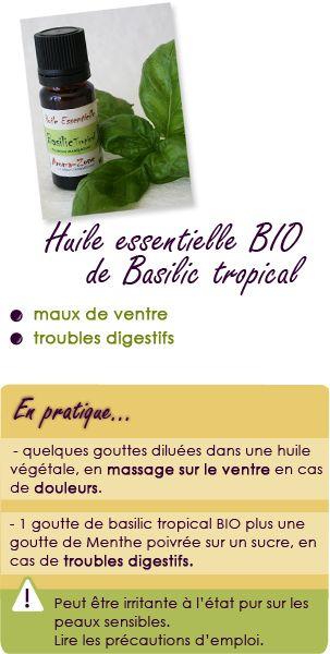 Huile essentielle de basilic tropical : maux de ventre, troubles digestifs.