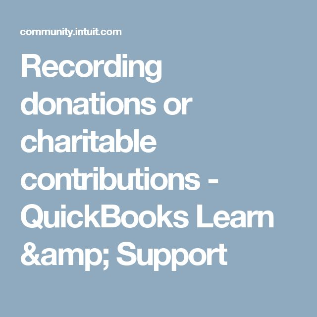 Recording donations or charitable contributions  - QuickBooks Learn & Support