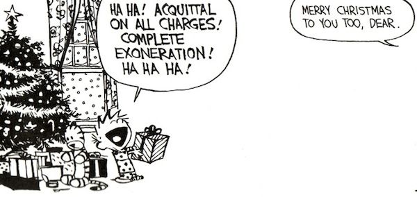 Calvin And Hobbes, Christmas! - HA HA! ACQUITTAL ON ALL CHARGES! COMPLETE EXONERATION! HA HA HA!