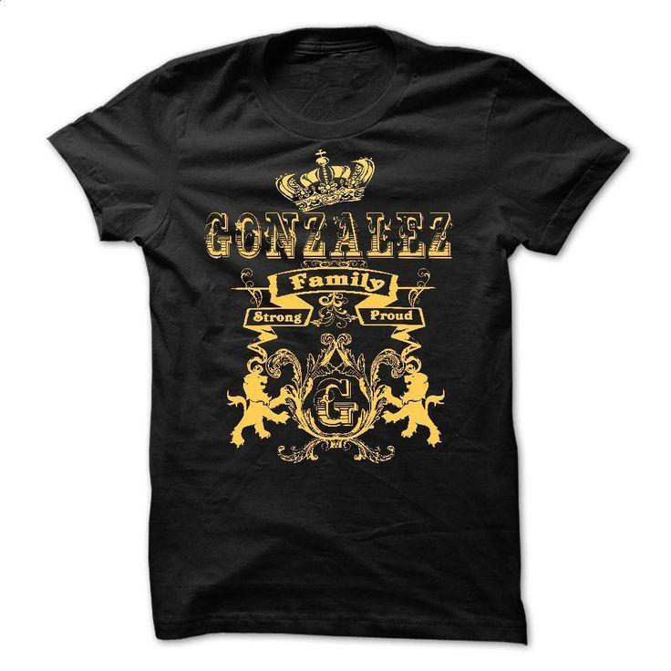 GONZALEZ Family Strong Proud  T Shirts, Hoodies, Sweatshirts - #cute t shirts #t shirt ideas. SIMILAR ITEMS => https://www.sunfrog.com/Names/GONZALEZ-Family-Strong-Proud-.html?60505