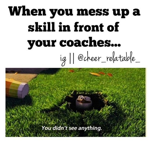 When you mess up a skill in front of your coach