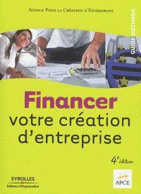 APCE. Financer votre création d'entreprise. Paris: Editions d'Organisation, 2010. ISBN 978-2-212-41795-1
