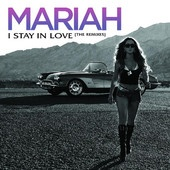 I Stay In Love (Remixes) - EP, Mariah Carey
