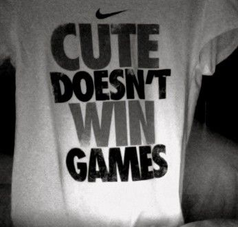 """Cute doesn't win games"" - Nike: Makeup, Full Faces, Nike Sweat Shirts, Nike Free Running, So True, Nike Shoes, Girls Nike Shirts, Tiffany Blue Nike, Win Games"
