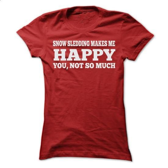 SNOW SLEDDING MAKES ME HAPPY T SHIRTS - t shirt printing #band tee #sweater…