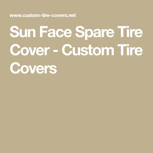 Sun Face Spare Tire Cover - Custom Tire Covers