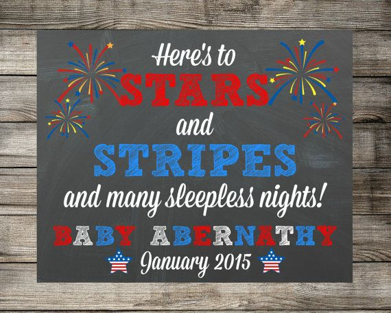 Printable Pregnancy Announcement - Here's To Stars And Stripes And Many Sleepless Nights / Photo Prop - 4th of July Chalkboard Sign