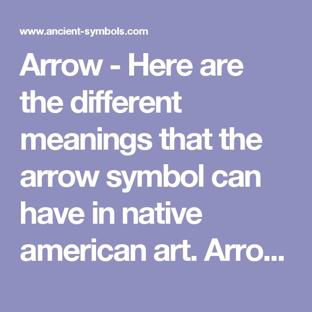 Arrow - Here are the different meanings that the arrow symbol can have in native american art.  Arrowhead - Alertness. Arrow Pointing Right - Protection. Arrow Pointing Left - Warding of Evil