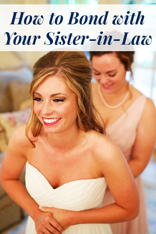 How to Bond with Future Your Sister-in-Law