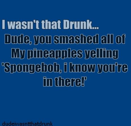 30 Best Images About I Wasnt That Drunk On Pinterest