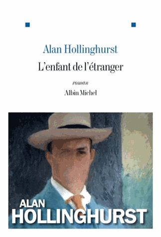 L'enfant de l'étranger - Alan Hollinghurst,Bernard Turle