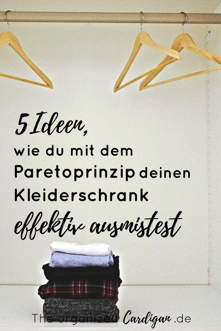 5 Ideen, wie du deinen Kleiderschrank effektiv ausmistest und mit dem Paretoprinzip um 80 Prozent reduzierst - für eine minimalistische Garderobe