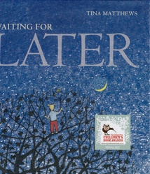 Waiting for later   by Matthews, Tina .  Walker, 2011