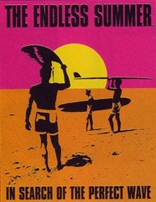 The Endless Summer by Bruce Brown (1966).   If you like surf movies, you need to see this classic.