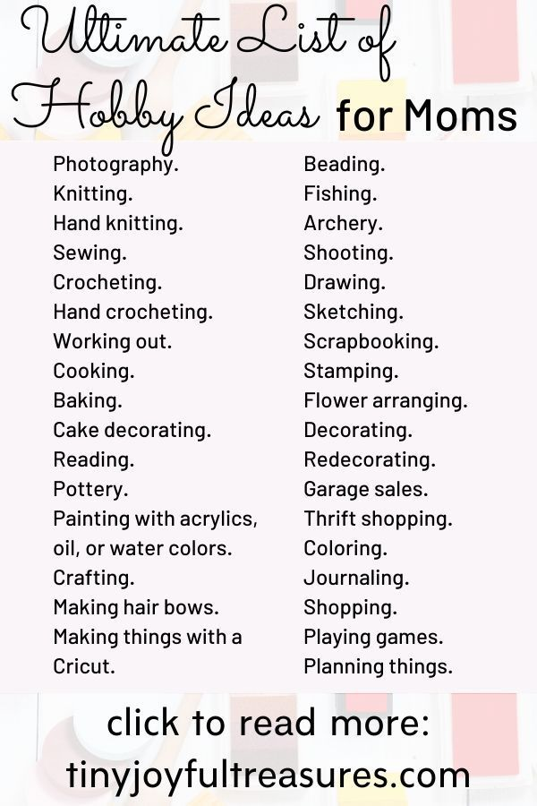 Ultimate List Of Hobby Ideas For Moms Awesome Resources To Get You Started Mom Encouragement Hobbies Try