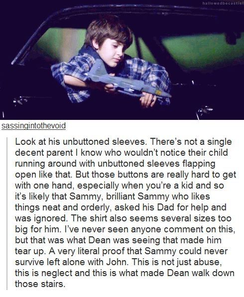 I am a huge John Winchester fan. He loved his boys fiercely, but he was a neglectful father at best (Canon. Who leaves a small child for weeks at a time and makes them responsible for their sibling?). They made illusions to abuse (Dark Side of the Moon, for one), and the boys have a lot of emotional issues stemming from this.