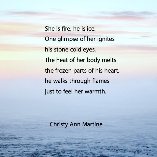 Love Poems She Is Fire, He Is Ice poem by Christy Ann Martine - poetry - quotes - poem