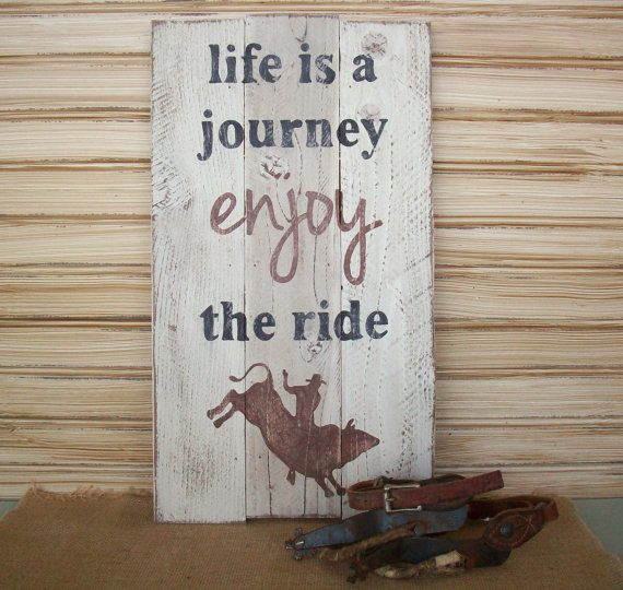 Rodeo Cowboy / Bull Rider / Western Sign / Country Western Decor / Life is a Journey Enjoy the Ride / Ranch Decor / Gift for Him