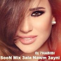 SooN Mix 3ala Nawm 3ayni Najwa Karam Dj 7HABIBI by Osama Dj 7Habibi on SoundCloud