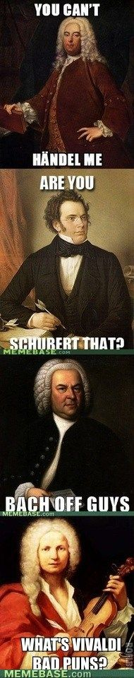 MUSIC PUNS :D I love it! @Melissa Squires Squires Squires Squires Smith, your husband needs this in his classroom.