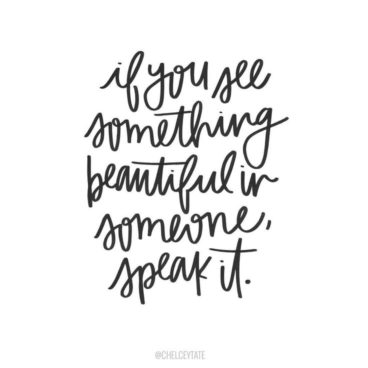 """If you see something beautiful in someone, speak it."" Unframed Print Hand lettered by Chelcey Tate All prints are shipped in a sturdy, eco-friendly kraft mailer sandwiched between 2 pieces of chipboa"