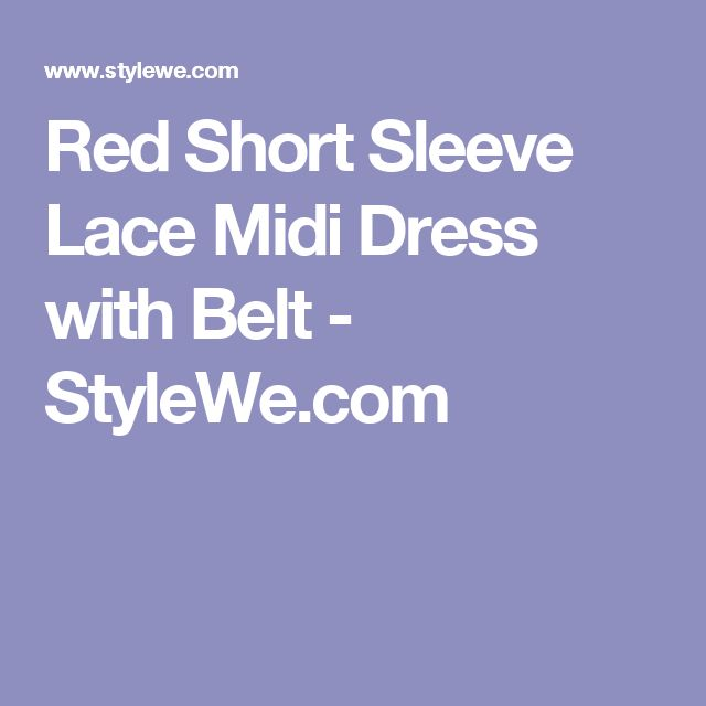 Red Short Sleeve Lace Midi Dress with Belt - StyleWe.com