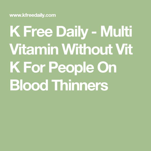 K Free Daily - Multi Vitamin Without Vit K For People On Blood Thinners