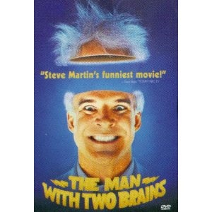 The Man with Two Brains starring Steve Martin