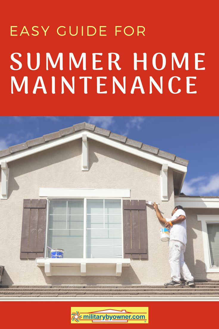 Easy Guide To Summer Home Maintenance Home Maintenance Summer House Homeowner