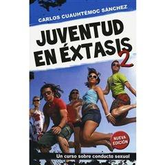 Juventud en éxtasis II Carlos Cuauhtemoc Sanchez