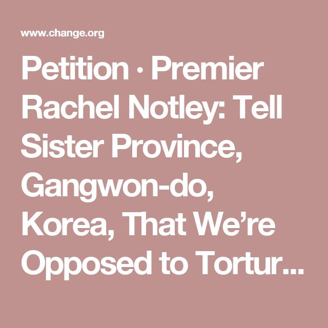 Petition · Premier Rachel Notley: Tell Sister Province, Gangwon-do, Korea, That We're Opposed to Torture/Consumption of Dogs · Change.org