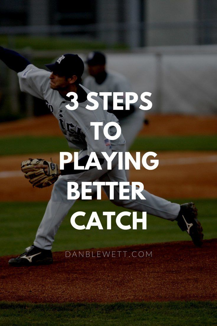 Use These Three Steps And Learn How To Play Better Catch Play Baseball Play Baseball Games Baseball Training