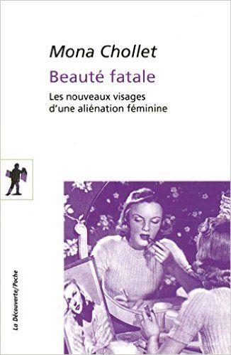 Amazon.fr - Beauté fatale - Mona CHOLLET - Livres