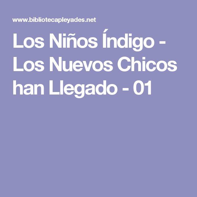 Los Niños Índigo - Los Nuevos Chicos han Llegado - 01