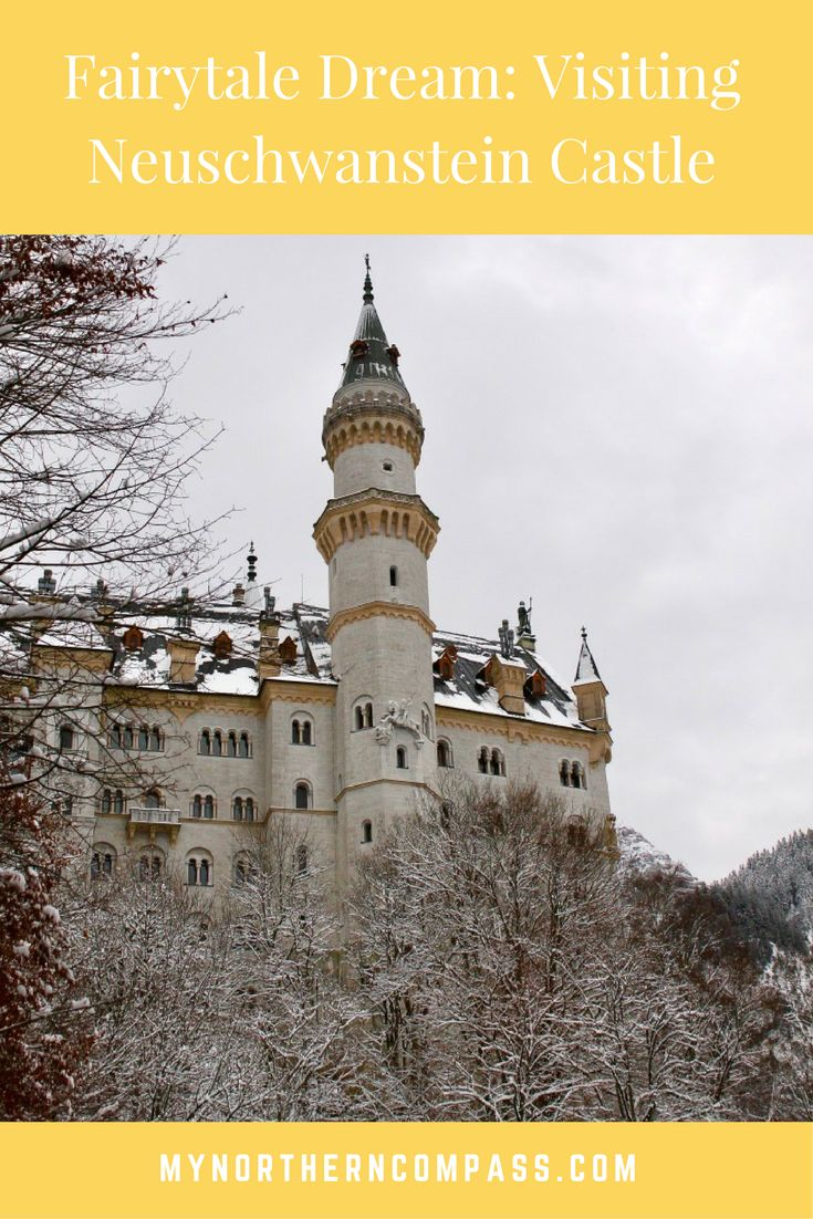 Fairytale Dream: Visiting Neuschwanstein Castle. Everything you need to know about planning a trip to the castle that inspired Disney!
