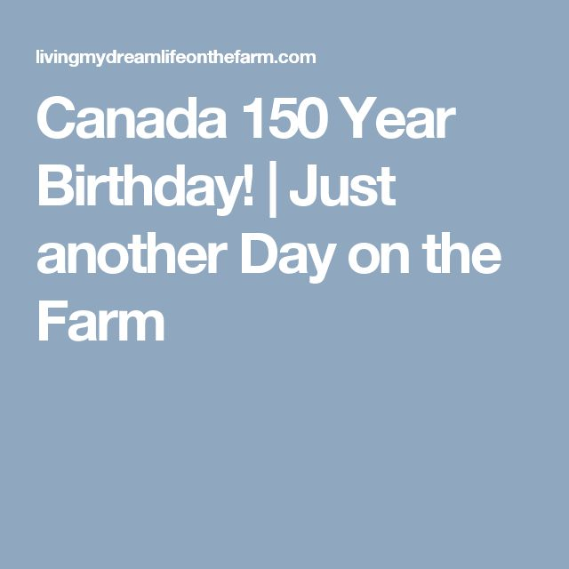 Canada 150 Year Birthday! | Just another Day on the Farm