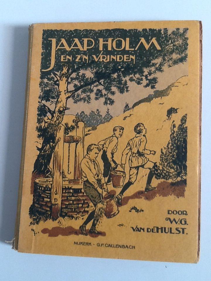 Jaap Holm en z'n vrienden.                  Geschreven door W.G. van de Hulst.