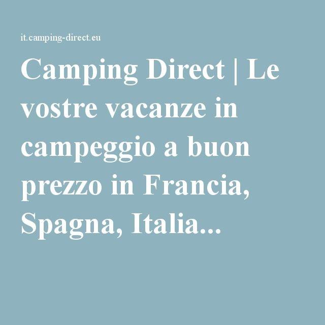 Camping Direct | Le vostre vacanze in campeggio a buon prezzo in Francia, Spagna, Italia...