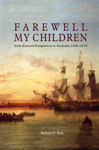 Farewell my children: Irish assisted emigration to Australia 1848-1870/ by Richard E. Reid. The story of Irish emigrants who departed for Australia in the mid nineteenth century. Among the 44,000 arriving in Sydney between 1848-1870 were Irish famine emigrants embarking under schemes such as the Earl Grey Scheme.  The scheme provided foe young female orphans from Irish workhouses. From the collection of the State Library of New South Wales.  http://library.sl.nsw.gov.au/record=b3637173~S2