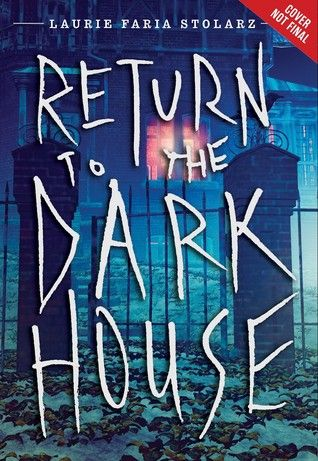 Return to the Dark House (Dark House, #2) - Laurie Faria Stolarz