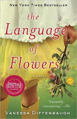 The Language of Flowers  by Vanessa Diffenbaugh|