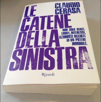 Claudio Cerasa, Le catene della sinistra, Rizzoli, 2014
