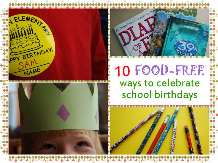 10 Food-Free Ways to Celebrate School Birthdays (all ideas that are working at schools around the country)